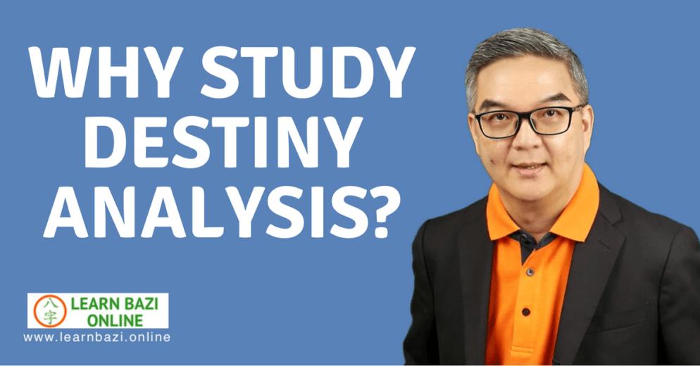 Why study destiny analysis or BaZi (Ba Zi)?